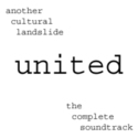 united - the complete soundtrack by another cultural landslide