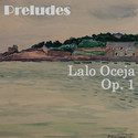 Preludes for piano by Lalo Oceja