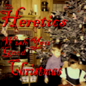 The Heretics Wish You Good Christmas by Bruce Lash