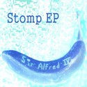 Stomp EP by Sir Alfred IV
