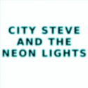 City Steve and the Neon Lights by Al's left hand