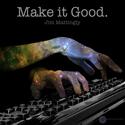 Make It Good - RPM by xenotolerance