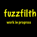 Work In Progress by fuzzfilth
