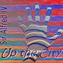 Up the City by Sir Alfred IV