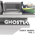 early demos, vol. 1 - grantesque by ghostly