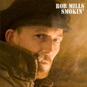 Rob Mills - Smokin' - RPM2011 by rob mills