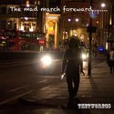 The Mad march forward by thetworegs