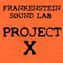 PROJECT X by Frankenstein Sound Lab