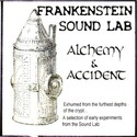 ALCHEMY & ACCIDENT by Frankenstein Sound Lab