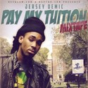 Pay my tuition mixtape by Jersey Demic
