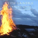 Burning Wood (The Bonfire Sessions) by Keith Landry