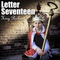 King Richard by Letter Seventeen