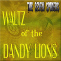 The Seven Spiders - Waltz of the Dandy Lions by The Old Grey Wolf Ltd Co