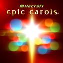 Epic Carols by milocraft