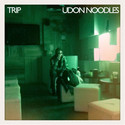 Trip EP by Udon Noodles