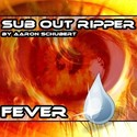 29.Fever by SUB OUT RIPPER