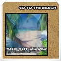 33.Go to the Beach by SUB OUT RIPPER