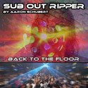 34.Back to the Floor by SUB OUT RIPPER