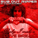 41.Love Break by SUB OUT RIPPER