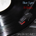 Blue Eyes and B-Sides by Dallin Schmidt
