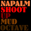Napalm Shootup by Mud Octave