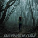 Surviving Myself by Surviving Myself