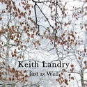Just as Well by Keith Landry