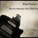 Rock Music for Old People (2013 RPM Challenge) by Robert James