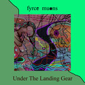 Under The Landing Gear by Fyrce Muons