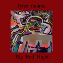 Big Red Night by Fyrce Muons