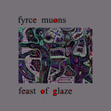 Feast Of Glaze by Fyrce Muons