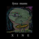 Xine by Fyrce Muons