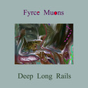 Deep Long Rails by Fyrce Muons