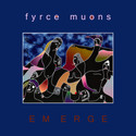 Emerge by Fyrce Muons