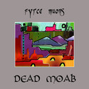 Dead Moab by Fyrce Muons