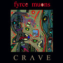 Crave by Fyrce Muons