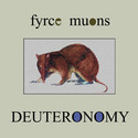 Deuteronomy by Fyrce Muons