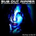 09.7th Way to Die EP by SUB OUT RIPPER