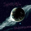 Spatial Subconscience