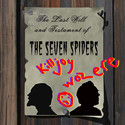 The Seven Spiders - The Last Will and Testament of by The Old Grey Wolf Ltd Co