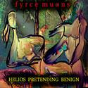 Helios Pretending Benign by Fyrce Muons
