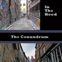 Conundrum In the Hood by The Conundrum