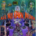 The Plagiariser - All my own work by The Old Grey Wolf Ltd Co