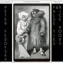 False Ties and Nice Hoods by Peter Fedofsky