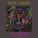 Jah Riddle by Fyrce Muons