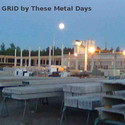Grid by These Metal Days