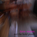 Not The Bold Peace by Fyrce Muons