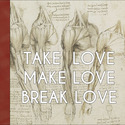 Take Love Make Love Break Love EP by Peter Fedofsky