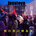 Joystove - M O N O M A N by Clumsy Universe
