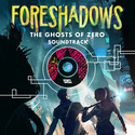 Foreshadows: The Ghosts of Zero by The Very Us Artists